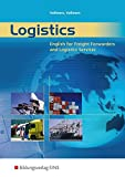 Logistics - English for Freight Forwarders and Logistics Services: Student's Book (Bildungsverlag ELT)
