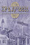 Front cover for the book The Streets Of Key West: A History Through Street Names by J. Wills Burke