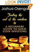 Gold Coin Investment For Beginners - How To Buy Gold Coin And Bullion Safely Without Being Scammed ( Gold Coin Investing 101 & gold Investors Guide 2014)