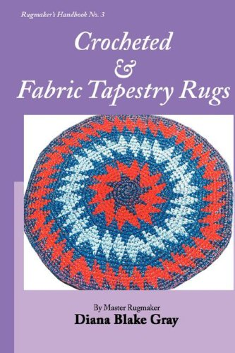 Fabrics Crocheted (Crocheted and Fabric Tapestry Rugs (Rugmaker's Handbook))