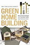 img - for Green Home Building: Money-Saving Strategies for an Affordable, Healthy, High-Performance Home book / textbook / text book