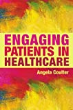 Engaging Patients in Healthcare, Coulter, Angela, 0335242715