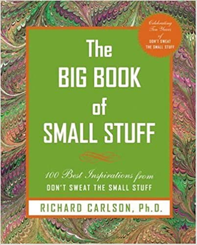 100 of the Best Inspirations from Dont Sweat the Small Stuff The Big Book of Small Stuff