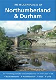 Hidden Places of Northumberland and Durham (The Hidden Places Series)