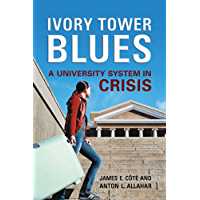 Ivory Tower Blues: A University System in Crisis (English Edition)