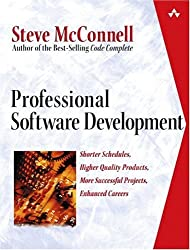 Professional Software Development: Shorter Schedules, Higher Quality Products, More Successful Projects, Enhanced Careers