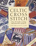 img - for Celtic Cross Stitch: Over 40 Small, Exciting and Innovative Projects book / textbook / text book