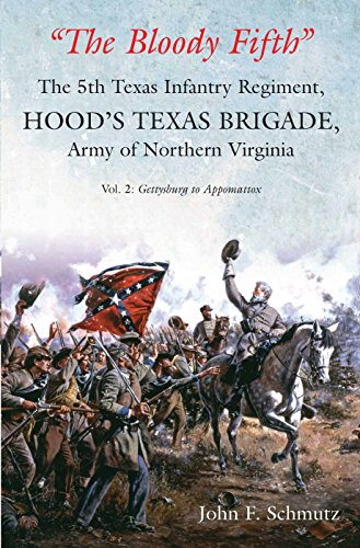 """""""The Bloody Fifth""""―The 5th Texas Infantry Regiment, Hood's Texas Brigade, Army of Northern Virginia: Volume 2: G"""