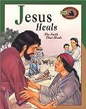 Jesus Heals, Ken Ham, 0890513309