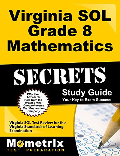 Virginia SOL Grade 8 Mathematics Secrets Study Guide: Virginia SOL Test Review for the Virginia Standards of Learning Examination
