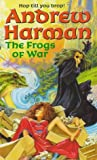 The Frogs of War, Andrew Harman, 1857235886