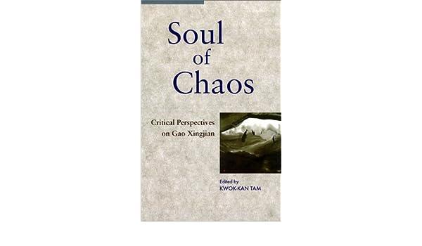 Soul of Chaos: Critical Perspectives on Gao Xingjian