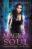 Magic in my Soul (Lesser Magicks Book 2)