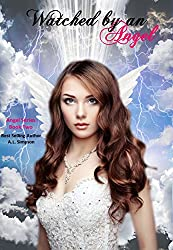 Watched by an Angel (Angel Series Book 2)