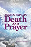 Angels Explain Death and Prayer, Cheryl Gaer Barlow, 1622330080