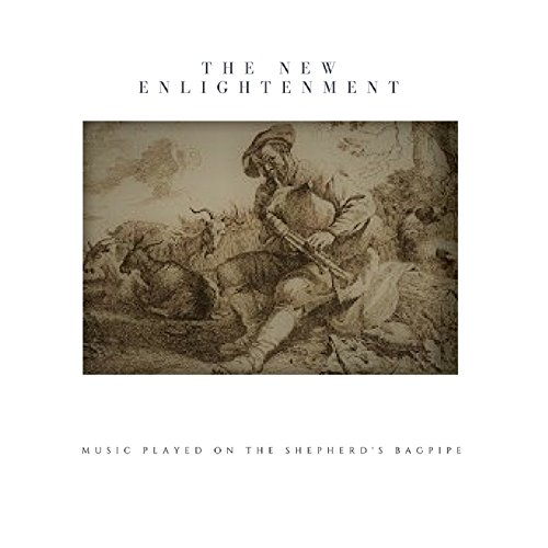 The New Enlightenment Music Played on the Shepherd's Bagpipe (30th Anniversary Edition)