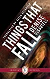 Things That Fall, Denise Desautels, 1550713736