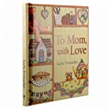 To Mom, with Love, Karla Dornacher, 1770367489