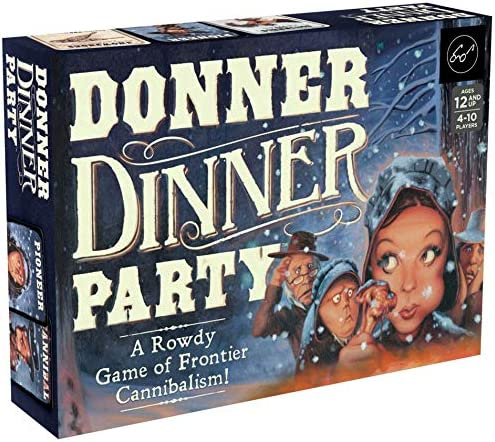 Amazon Com Chronicle Books Donner Dinner Party A Rowdy Game Of Frontier Cannibalism Weird Games For Parties Wild West Frontier Game Forrest Pruzan Creative Toys Games