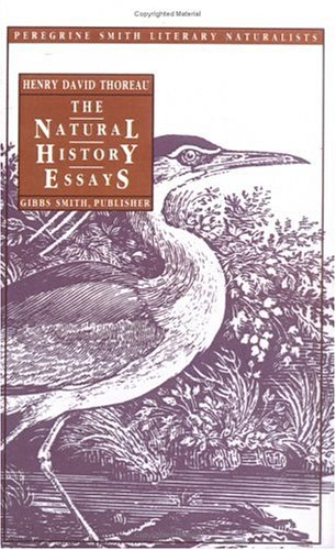 The Natural History Essays (Peregrine Smith Literary Naturalists)