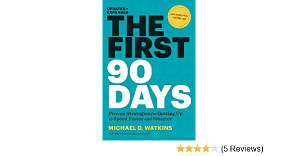 The first 90 days updated and expanded proven strategies for the first 90 days updated and expanded proven strategies for getting up to speed faster and smarter ebook michael watkins amazon kindle store fandeluxe Gallery