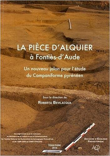 Lire un La Pièce d'Alquier à Fontiès-d'Aude : Un nouveau jalon pour l'étude du Campaniforme pyrénéen pdf