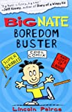 Big Nate Boredom Buster: Super Scribbles, Cool Comix, and Lots of Laughs (Big Nate Activity Book)