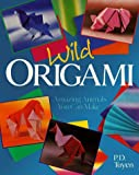img - for Wild Origami: Amazing Animals You Can Make book / textbook / text book