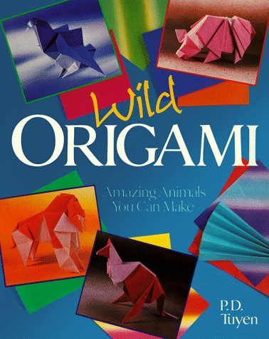 (Wild Origami: Amazing Animals You Can)