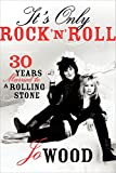 img - for It's Only Rock 'n' Roll: Thirty Years Married to a Rolling Stone book / textbook / text book