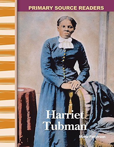 Harriet Tubman: Expanding & Preserving the Union (Primary Source Readers)