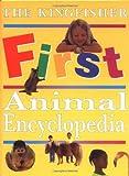 The Kingfisher First Animal Encyclopedia, Jon Kirkwood and John Farndon, 0753451352