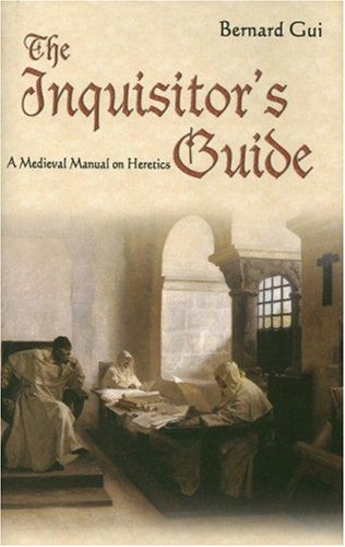 The Inquisitor's Guide: A Medieval Manual on Heretics - Guide Heretics