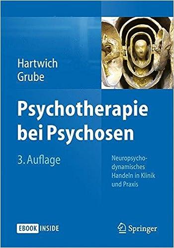 Book Psychotherapie bei Psychosen: Neuropsychodynamisches Handeln in Klinik und Praxis