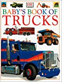 Baby's Book of Trucks, Roger Priddy and Anne Millard, 078946795X