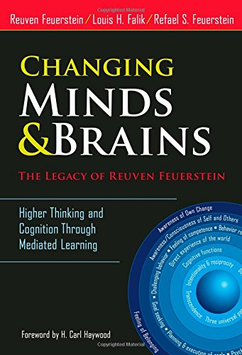Changing Minds and Brains―The Legacy of  Reuven Feuerstein: Higher Thinking and Cognition Through Mediated Learning