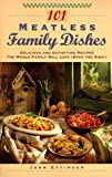 img - for 101 Meatless Family Dishes: Delicious and Satisfying Recipes the Whole Family Will Love (Even the Kids!) book / textbook / text book