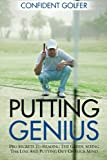 img - for Putting Genius: Pro Secrets to Reading the Green, Seeing the Line and Putting out of Your Mind (Golf Instruction, Golf Lessons) book / textbook / text book