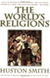 The World's Religions: Our Great Wisdom Traditions Rev Rep edition by Smith, Huston (1991) Paperback