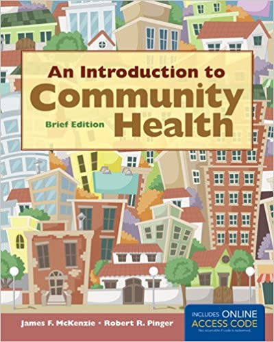 An Introduction to Community Health Brief Edition James F. McKenzie and Robert R. Pinger