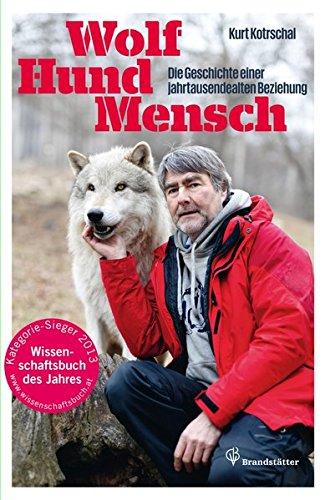 Wolf - Hund - Mensch - Die Geschichte einer jahrtausendealten Beziehung
