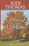 Chance of a Lifetime, Jodi Thomas, 1611736617
