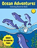 Ocean Adventures: Sea Creatures and Ocean Animals Coloring Book for Kids, 2X Coloring Pages (Ocean Coloring Books) (Volume 6)