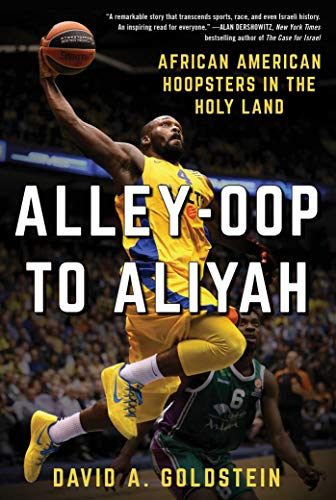63a841548d2 Alley-Oop to Aliyah  African American Hoopsters in the Holy Land