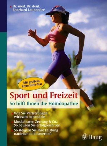 Sport und Freizeit - So hilft Ihnen die Homöopathie