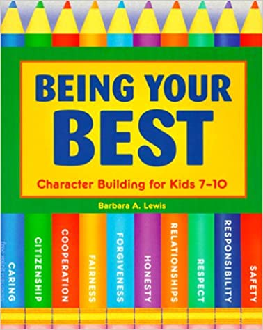Book Being Your Best: Character Building for Kids 7-10