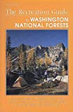 Recreation Guide to Washington National Forests, Wendy Walker, 1560441631