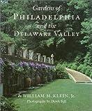 Gardens of Philadelphia and the Delaware Valley, William M. Klein, 1566393132