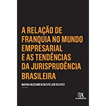 A relação de franquia no mundo empresarial e as tendências da jurisprudência brasileira