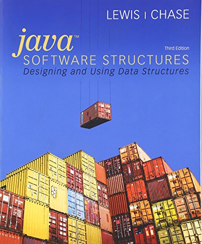 Java Software Structures: Designing and Using Data Structures (3rd Edition) by Pearson